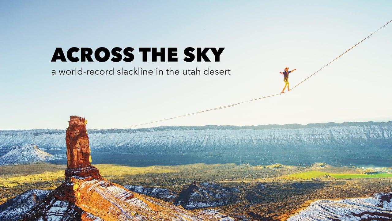 ACROSS THE SKY – a world record slackline in the utah desert [Video]…